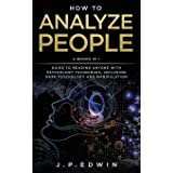 How to Analyze People: 2 Books in 1 - Guide to Reading Anyone with Psychology Techniques, Including Dark Psychology and Manip