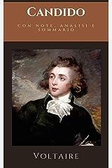 Candido, o l'ottimismo: Romanzo filosofico di Voltaire + Analisi, tematiche e sommario conoscitivo (Classici dimenticati Vol. 194) (Italian Edition) Kindle Edition