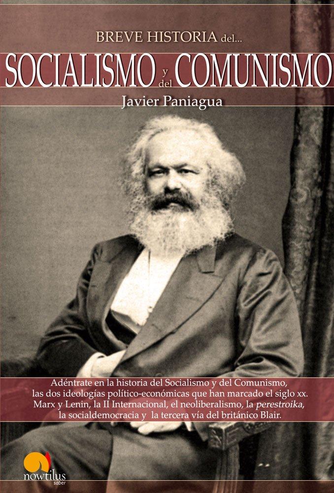 Breve historia del Socialismo y Comunismo: Amazon.es: Paniagua Fuentes, Javier: Libros