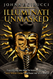 """Illuminati Unmasked: Everything you need to know about the """"New World Order"""" and how we will beat it. (English Edition)"""