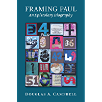 Framing Paul: An Epistolary Biography (English Edition)