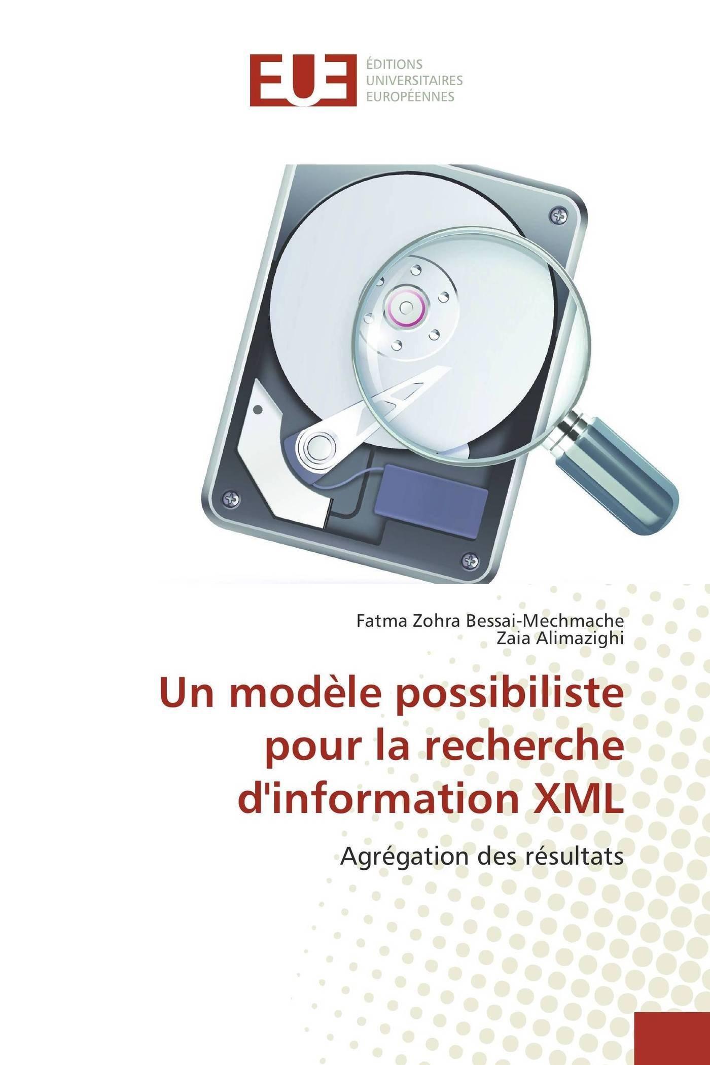 Un modèle possibiliste pour la recherche d'information XML: Agrégation des résultats (Omn.Univ.Europ.) (French Edition) pdf epub
