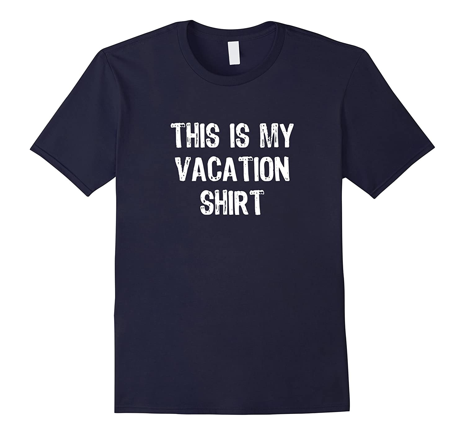 This Is My Vacation T-Shirt-ah my shirt one gift