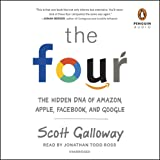 The Four: The Hidden DNA of Amazon, Apple, Facebook, and Google