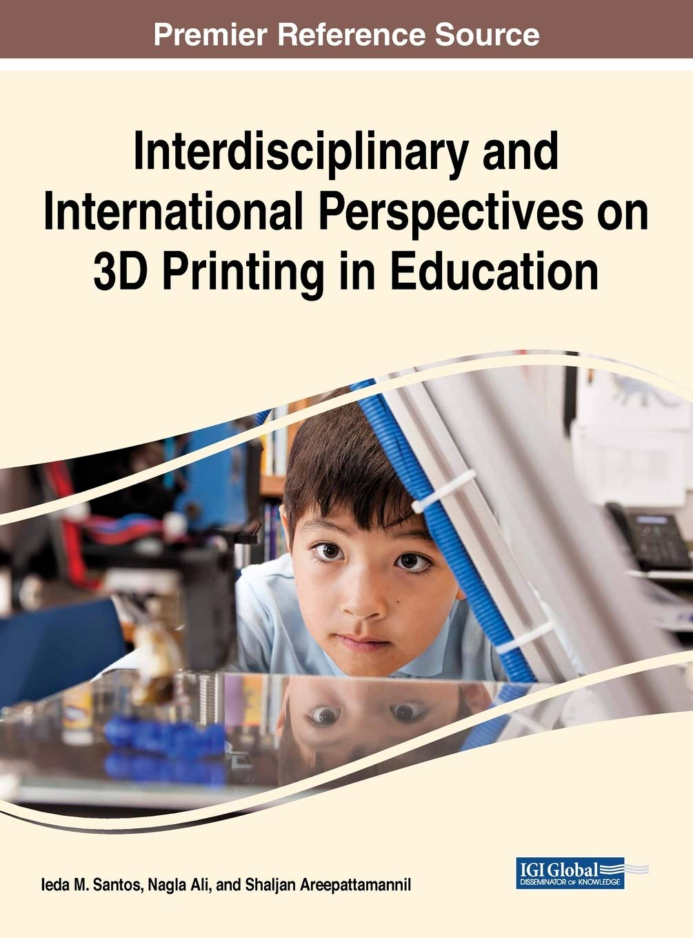 Interdisciplinary and International Perspectives on 3D Printing in Education (Advances in Educational Technologies and Instructional Design)