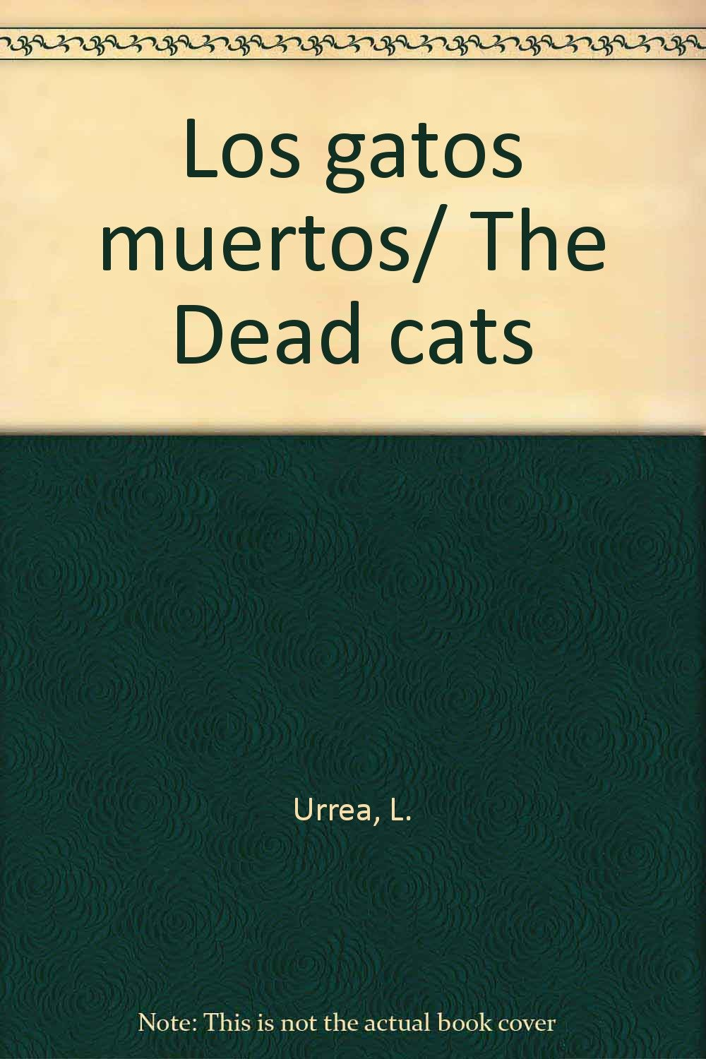 Los gatos muertos/The Dead cats (Spanish Edition) (Spanish) Paperback – November 1, 2002