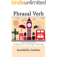 PHRASAL VERB: Exercise book - English as a foreign language (English Edition)