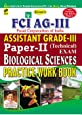 FCI AG-III Food Corporation Of India Assistant Grade-III Paper-II (Technical) Exam Biological Sciences Practice Work book (English) - 1283