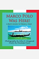 Marco Polo Was Here! a Kid's Guide to Venice, Italy Paperback