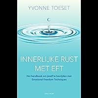 Innerlijke rust met EFT: bevrijd jezelf met Emotional Freedom Techniques