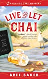 Live and Let Chai (Seaside Café Mysteries)