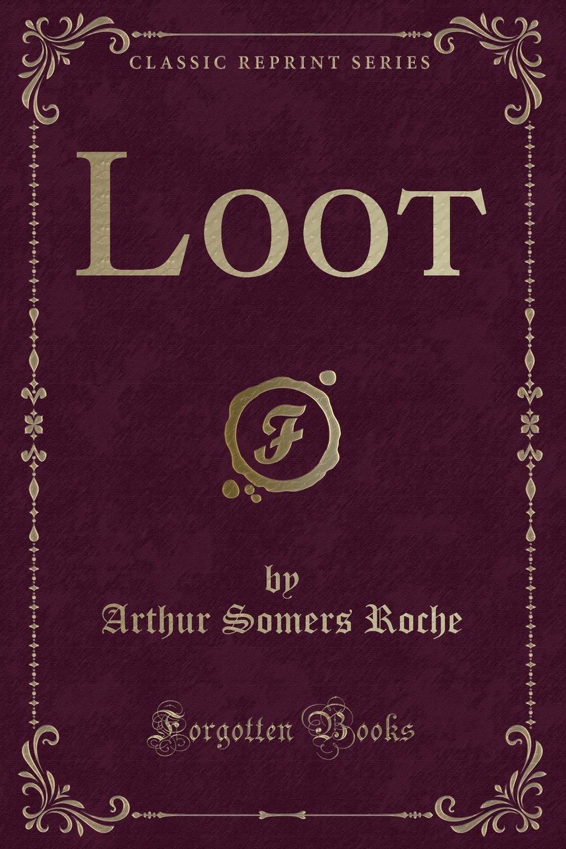 Loot (Classic Reprint) pdf