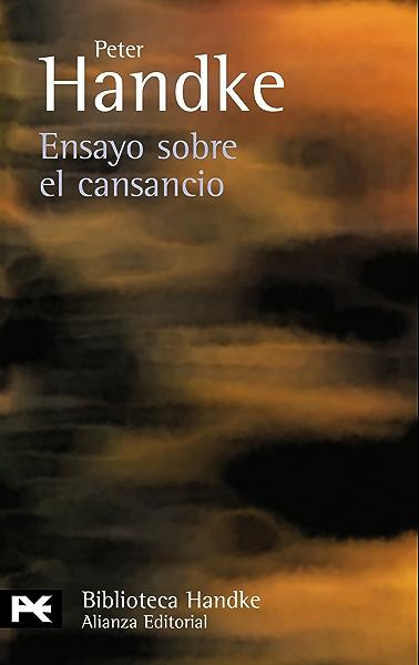 Ensayo sobre el cansancio (El libro de bolsillo - Bibliotecas de autor - Biblioteca Handke) eBook: Handke, Peter, Barjau, Eustaquio: Amazon.es: Tienda Kindle