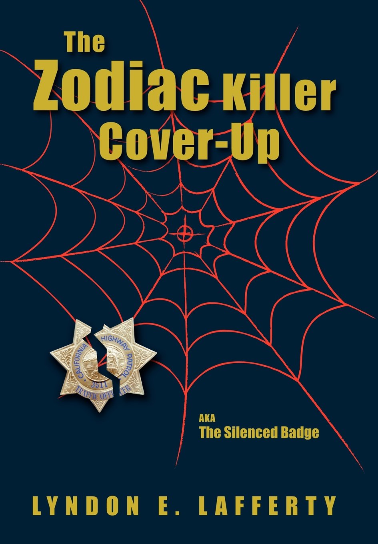 The Zodiac Killer Cover-Up: The Silenced Badge ebook