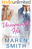 Unexpectedly His: A Contemporary Marriage Mistake Romance