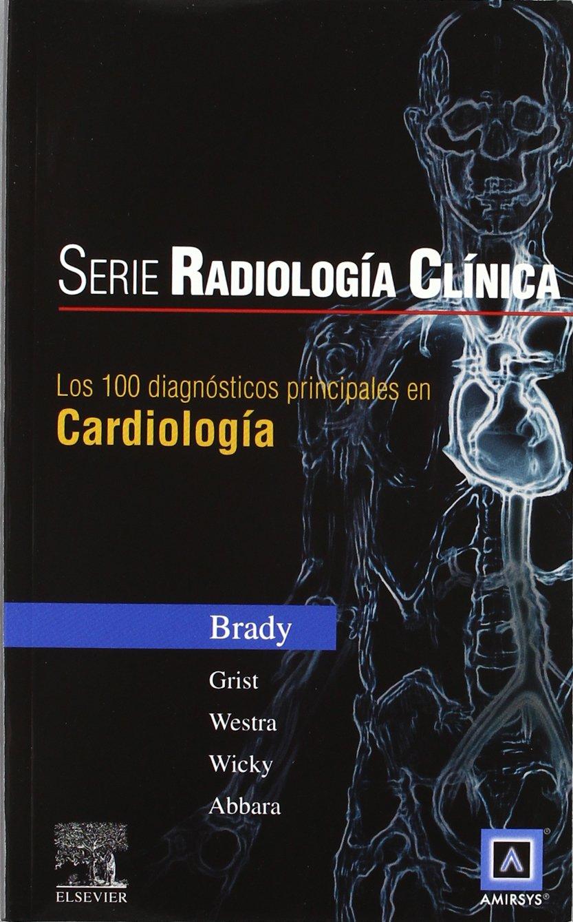 Download Serie Radiologia Clinica. Los 100 Diagnosticos Principales En Cardiologia (Spanish Edition) pdf epub