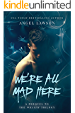 We're All Mad Here: (Wraith Ghost Story Prequel)  (Wraith Series)