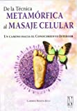 De La Técnica Metamórfica Al Masaje Celular