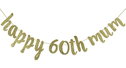 Amazon JustParty Happy 60th Mum Gold Glitter Banner