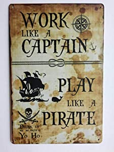 Work Like A Captain & Play Like A Pirate Bar Sign. Tin Sign. TS119