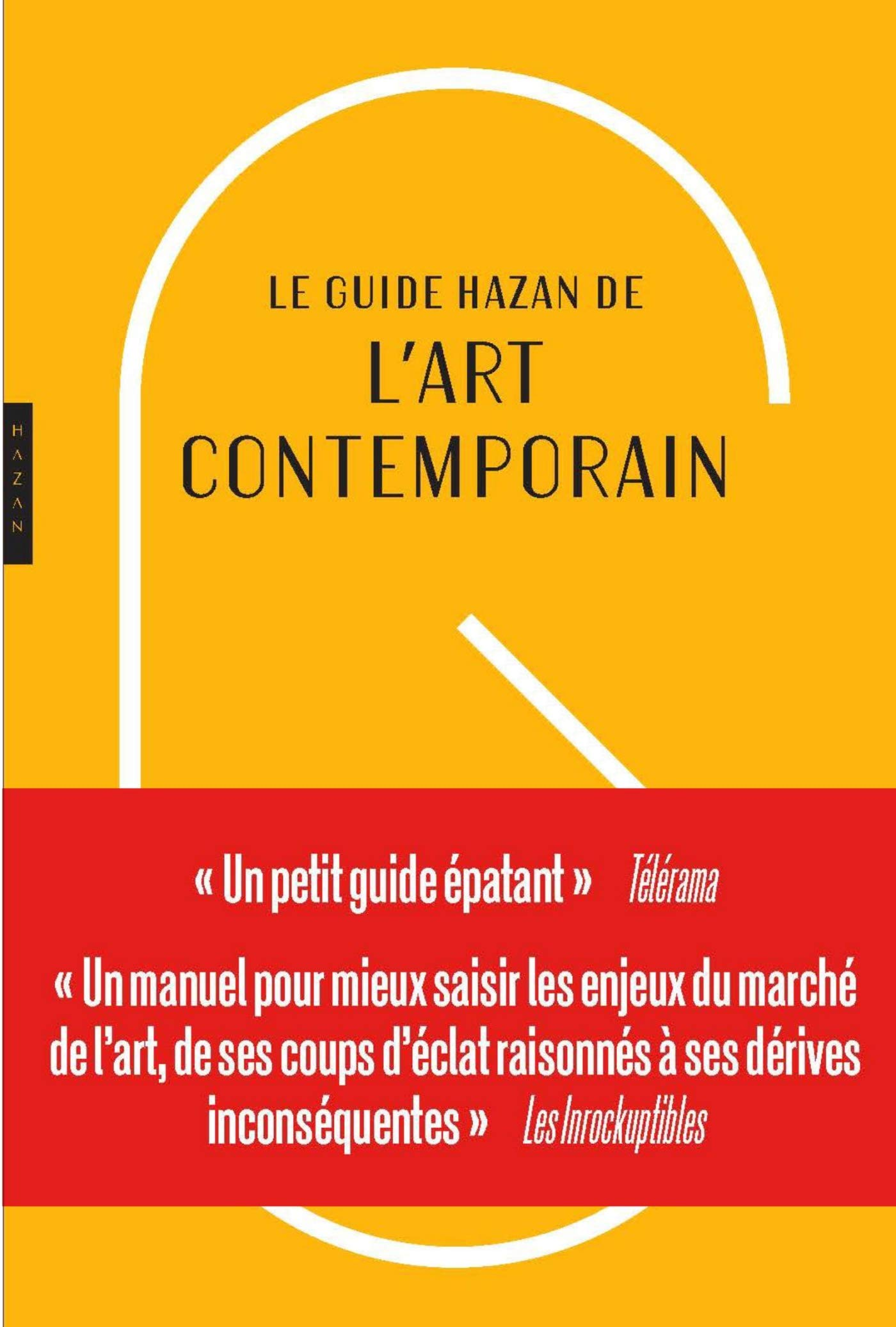 Guide Hazan de l'art contemporain nouvelle édition: Amazon.fr: Roxana  Azimi: Livres