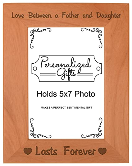 First Time Dad Gifts Love Between a Father and Daughter Lasts Forever  Birthday Gifts Dad Natural Wood Engraved 5x7 Portrait Picture Frame Wood