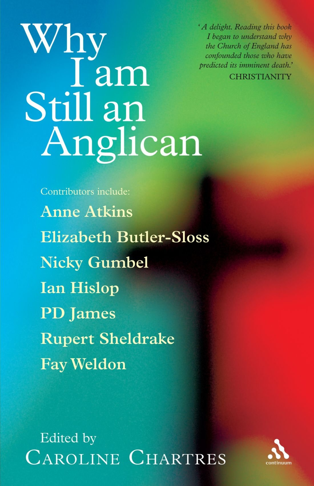 why i am still a catholic essays in faith and perseverance why i am still an anglican essays and conversations