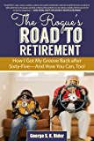 The Rogue's Road to Retirement: How I Got My Groove Back after Sixty-Five?And How You Can, Too!
