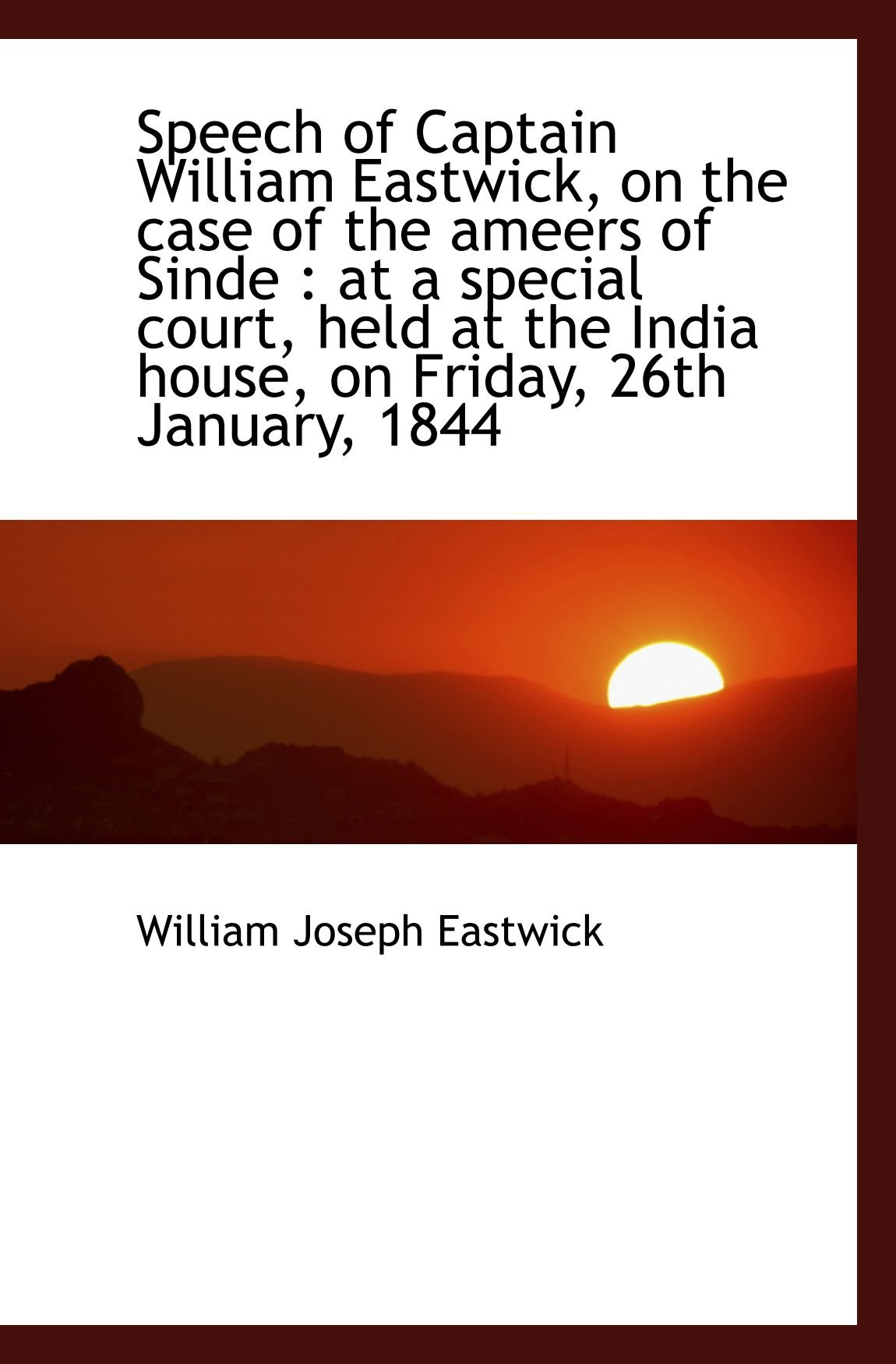 Speech of Captain William Eastwick, on the case of the ameers of Sinde : at a special court, held at PDF