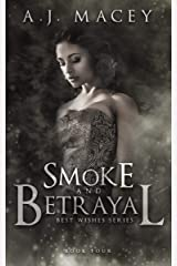 Smoke and Betrayal (Best Wishes Book 4) Kindle Edition
