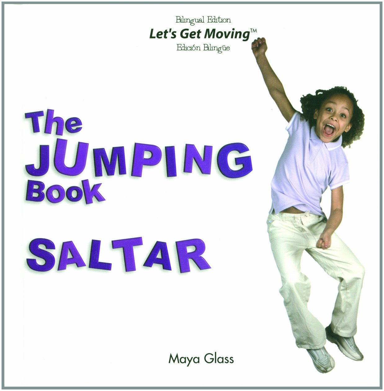 The Jumping Book / Saltar (Let's Get Moving) (English and Spanish Edition) by Powerplus