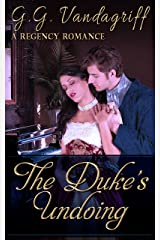 The Duke's Undoing (Six Rogues and Their Ladies Book 1) Kindle Edition
