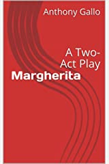 Margherita: A Two-Act Play Kindle Edition