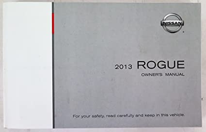 amazon com 2013 nissan rogue owners manual guide book everything else rh amazon com nissan rogue owners manual 2008 nissan rogue owner's manual 2010