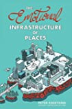 The Emotional Infrastructure of Places
