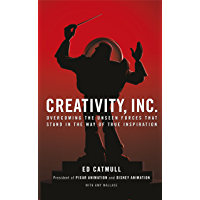 Creativity, Inc.: Overcoming the Unseen Forces That Stand in the Way of True Inspiration (English Edition)