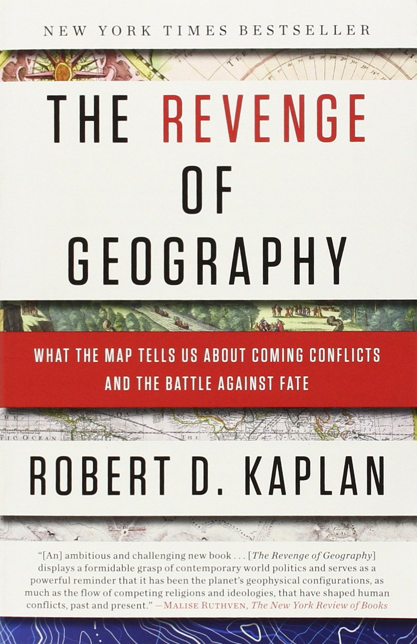 Amazon Com The Revenge Of Geography What The Map Tells Us About Coming Conflicts And The Battle Against Fate 9780812982220 Robert D Kaplan Books