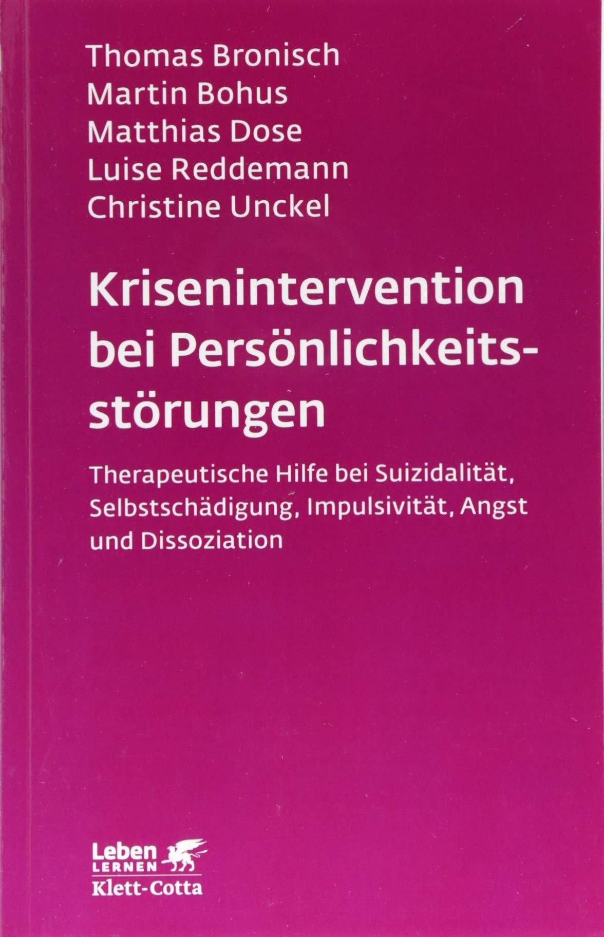 Krisenintervention Bei Persönlichkeitsstörung  Therapeutische Hilfe Bei Suizidalität Selbstschädigung Impulsivität Angst Und Dissoziation  Leben Lernen