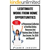 Legitimate Work From Home Opportunities: A Phenomenal Collection of Verified Online Resources And Business Ideas To Boost You