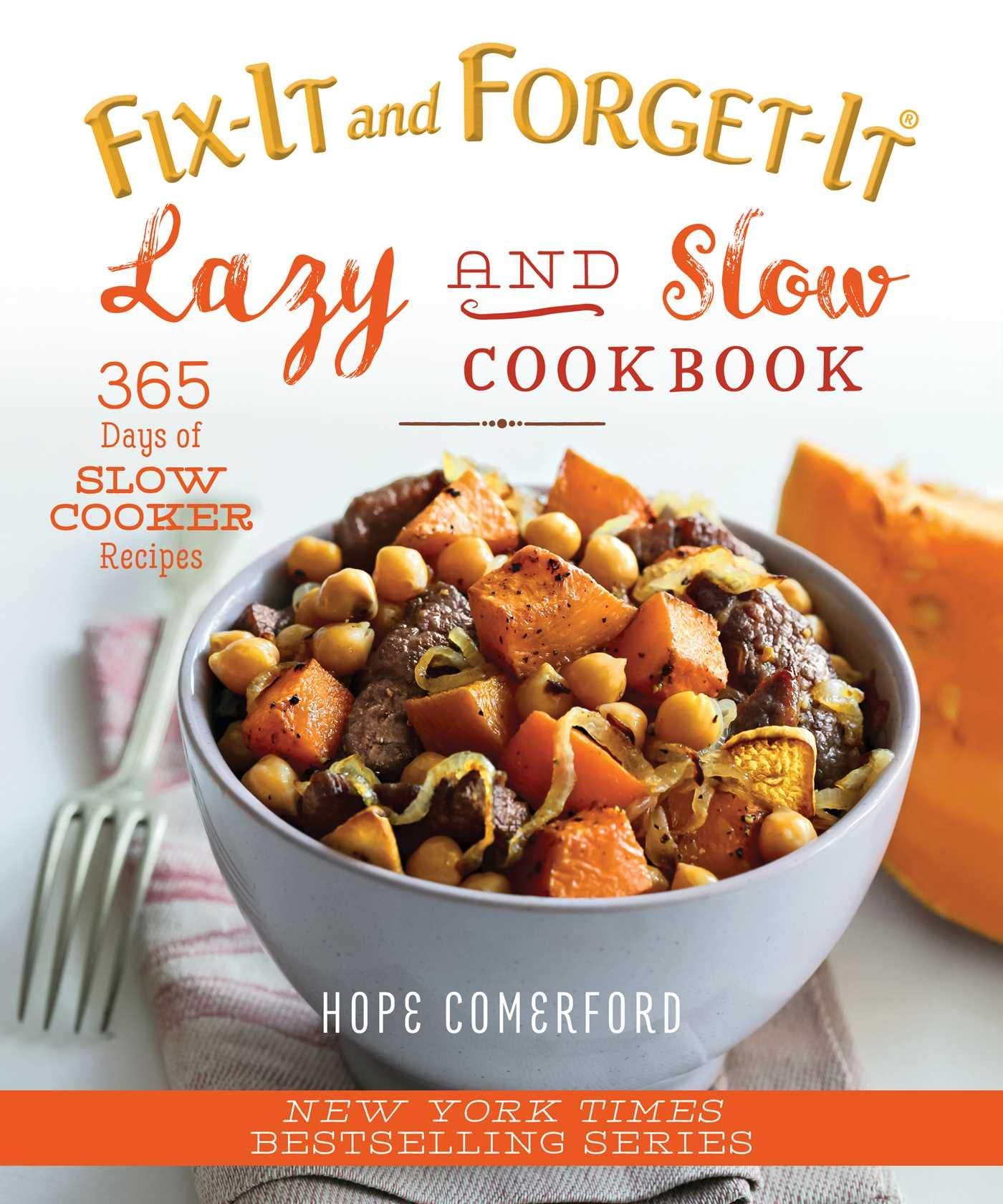 Fix-It and Forget-It Lazy and Slow Cookbook: 365 Days of Slow Cooker Recipes:  Hope Comerford: 9781680991741: Amazon.com: Books