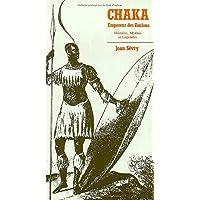 Chaka. empereur des zoulous