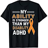 My Ability is Stronger Than My Disability ADHD T-Shirt