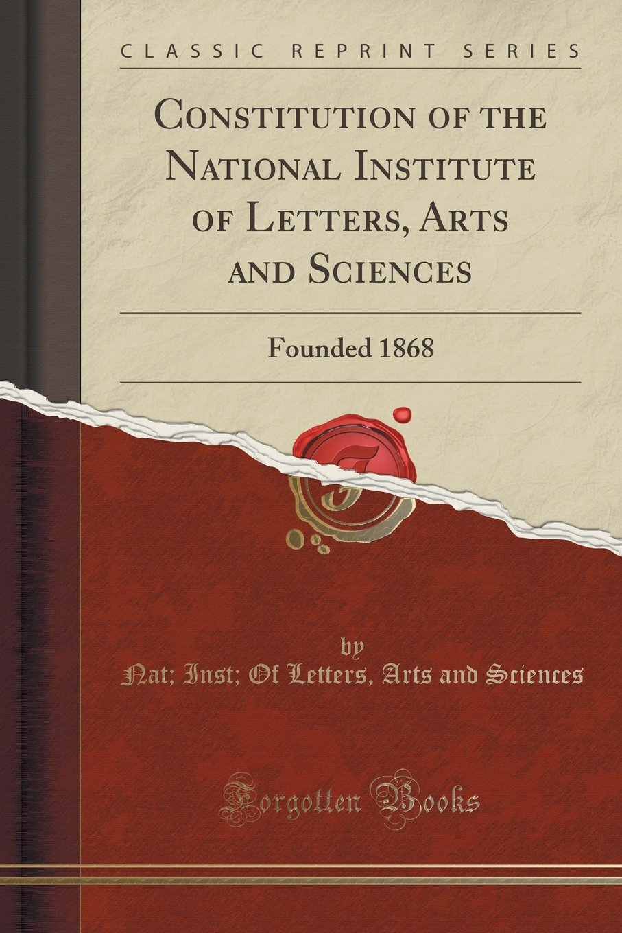 Constitution of the National Institute of Letters, Arts and Sciences: Founded 1868 (Classic Reprint) PDF
