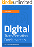 Digital Transformation Fundamentals: The new age of information