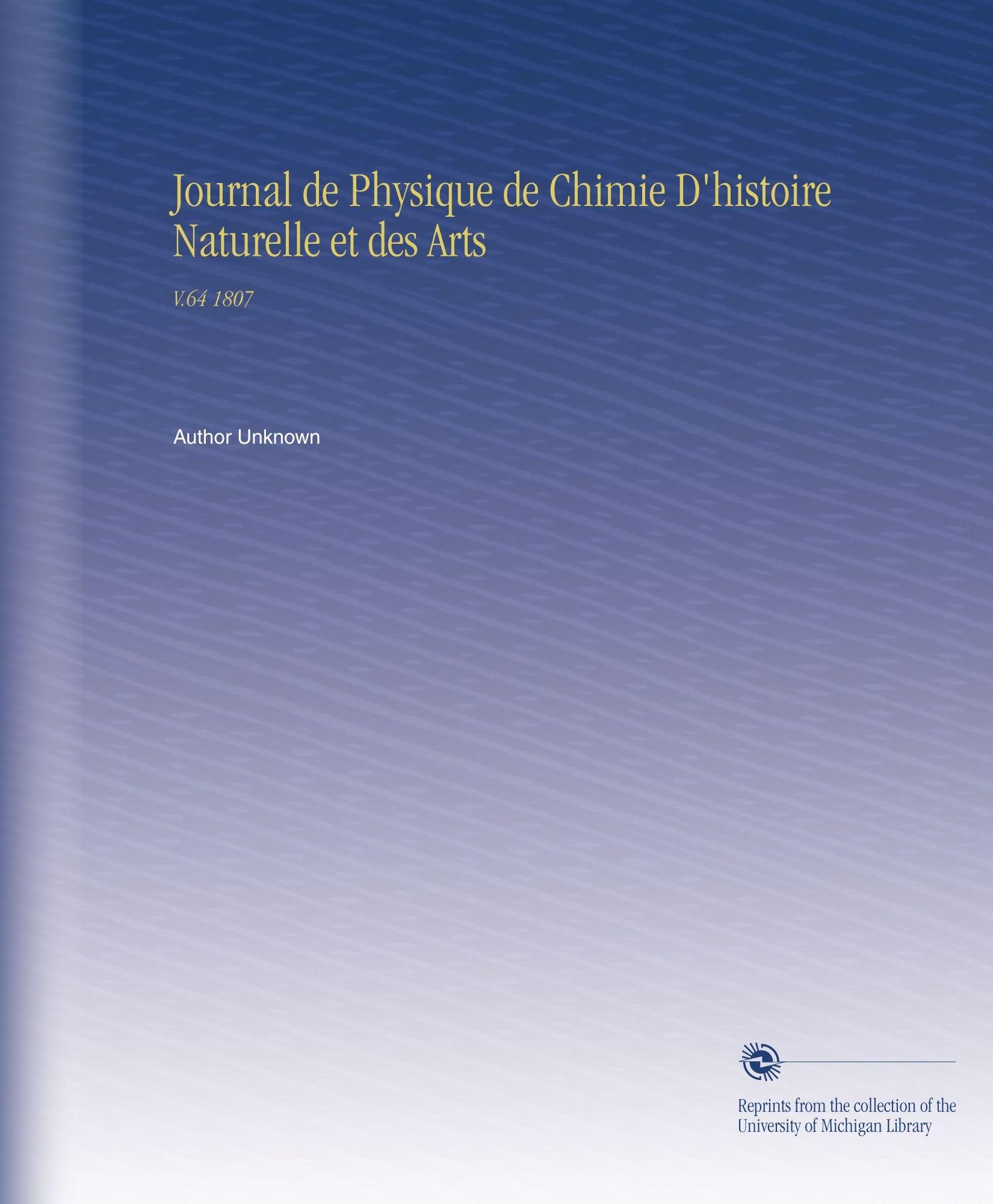 Download Journal de Physique de Chimie D'histoire Naturelle et des Arts: V.64 1807 (French Edition) pdf epub