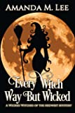 Every Witch Way But Wicked: A Wicked Witches of the Midwest Mystery (Volume 2)