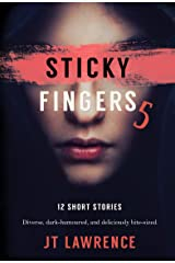 Sticky Fingers 5: Another Deliciously Twisted Short Story Collection (Sticky Fingers Collection) Kindle Edition