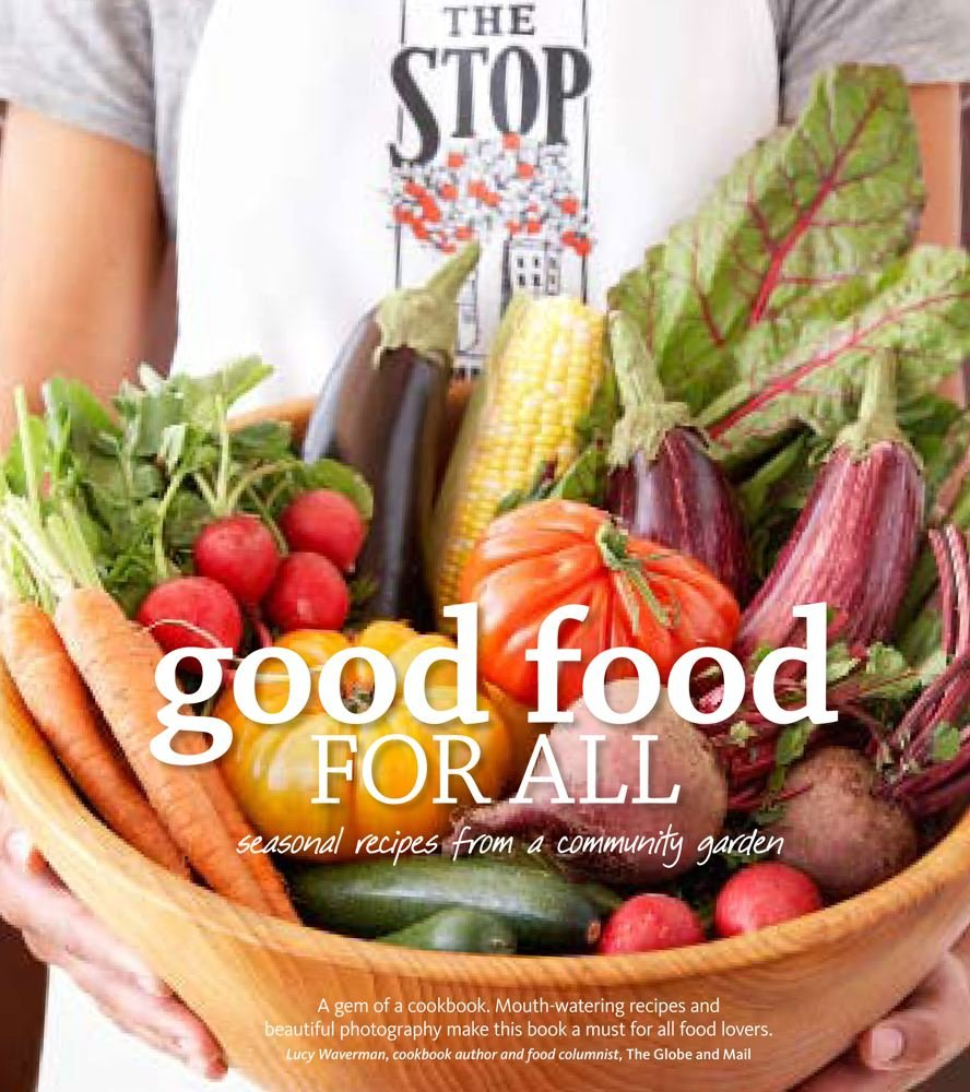Good food for all seasonal recipes from a community garden the good food for all seasonal recipes from a community garden the stop 9781439170410 books amazon forumfinder Choice Image