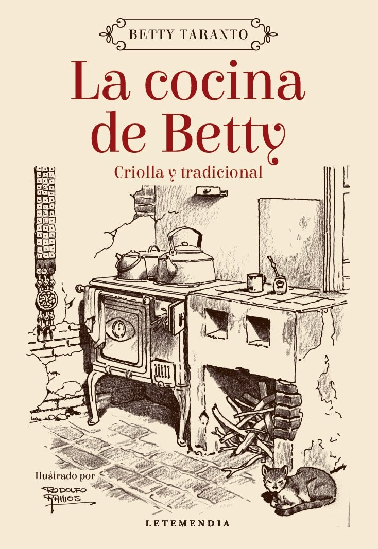 La Cocina De Betty Criolla Y Tradicional Spanish Edition Betty Taranto Letemendia Rodolfo Ramos 9789871316571 Books