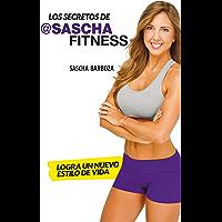 Los Secretos de @SaschaFitness (Spanish Edition)